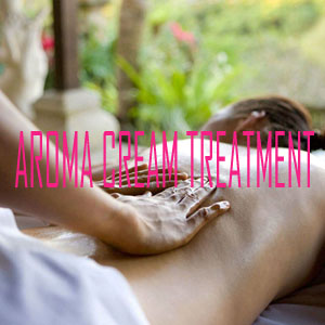 AROMA CREAM TREATMENT